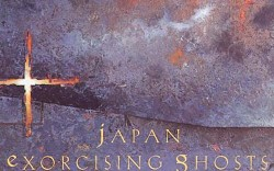 Japan &#8211 &#8216Exorcising Ghosts&#8217